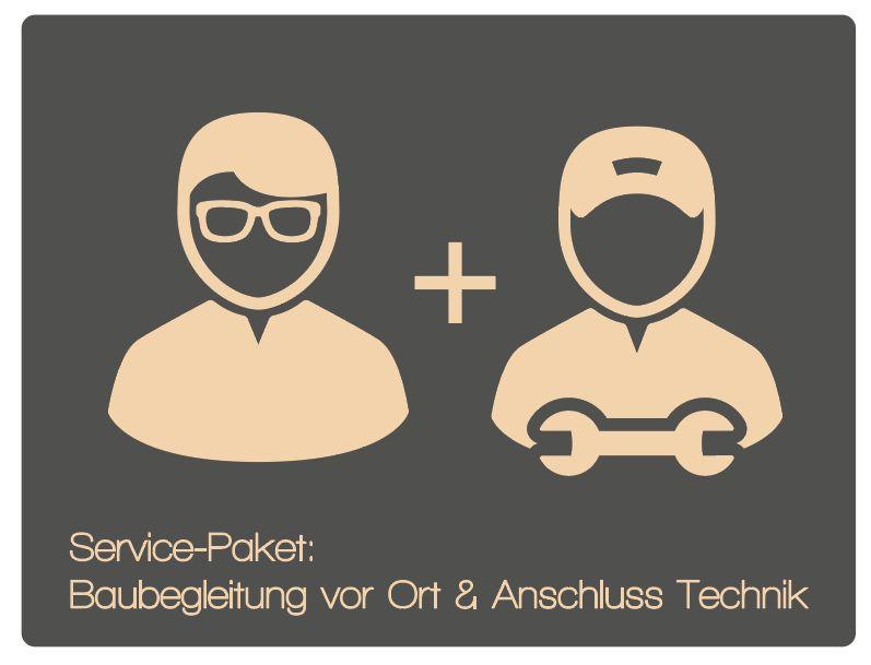 Paket 5: Baubegleitung vor Ort & Anschluss Technik